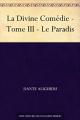 Couverture La divine comédie, tome 3 : Le paradis Editions Une oeuvre du domaine public 2011