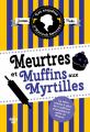 Couverture Meurtres et muffins aux myrtilles Editions Cherche Midi 2021