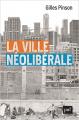 Couverture La ville néolibérale Editions Presses universitaires de France (PUF) 2020