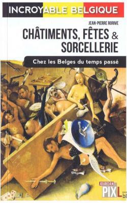 Couverture Châtiments, fêtes et sorcellerie chez les Belges du temps passé