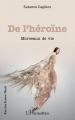 Couverture De l'éroïne : Morceaux de vie Editions L'Harmattan 2021