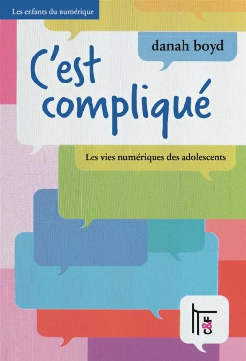 Couverture C'est Compliqué : Les Vies Numériques Des Adolescents