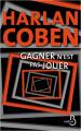 Couverture Gagner n'est pas jouer Editions Belfond (Noir) 2021