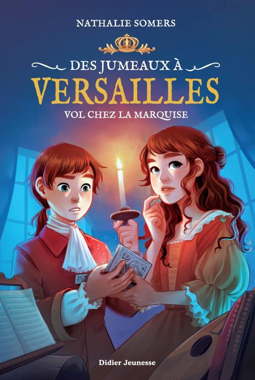 Couverture Des jumeaux à Versailles, tome 2 : Vol chez la Marquise