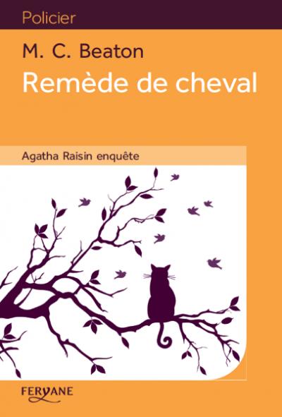 Couverture Agatha Raisin enquête, tome 02 : Remède de cheval
