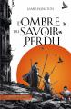 Couverture La Trilogie de Licanius, tome 1 : L'Ombre du savoir perdu Editions Leha 2021