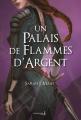 Couverture Un palais d'épines et de roses, tome 4 : Un Palais de flammes d'argent Editions de La Martinière (Fiction J.) 2021