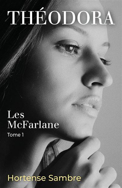 Couverture Les McFarlane, tome 1 : Théodora