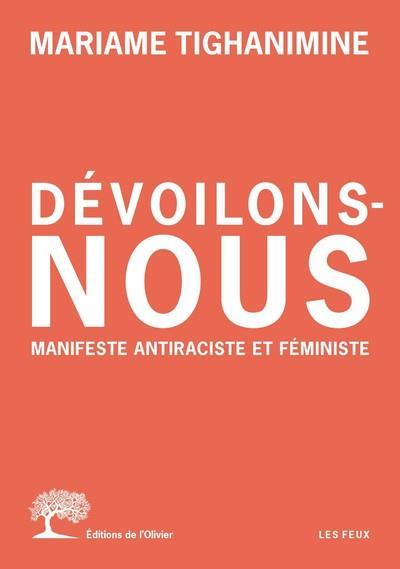 Couverture Dévoilons-nous : Manifeste antiraciste et feministe
