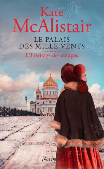 Couverture Le palais des mille vents, tome 1 : L'héritage des steppes