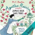 Couverture Agatha Raisin enquête, tome 16 : Jamais deux sans trois Editions Audible studios 2019