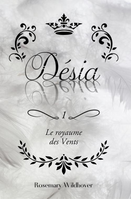 Couverture Désia, tome 1 : Le royaume des vents