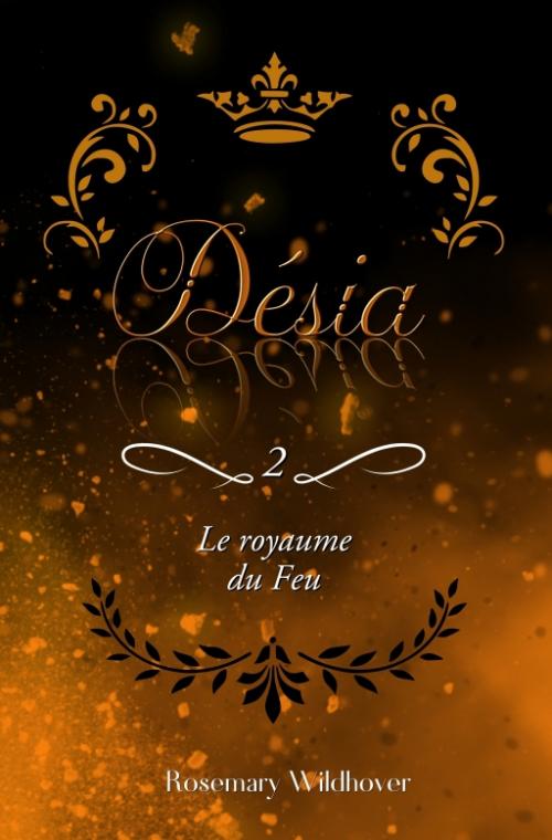 Couverture Désia, tome 2 : Le Royaume du feu
