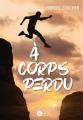 Couverture À corps perdu Editions Didier Jeunesse (Fiction) 2021