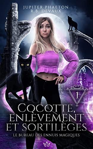 Couverture Le bureau des ennuis magiques, tome 1 : Cocotte, enlèvement et sortilèges