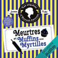 Couverture Meurtres et muffins aux myrtilles Editions Audiolib (Suspense) 2021
