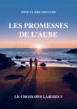 Couverture Le choix des Larmes, tome 3 : Les promesses de l'aube Editions Mille et une vies 2021