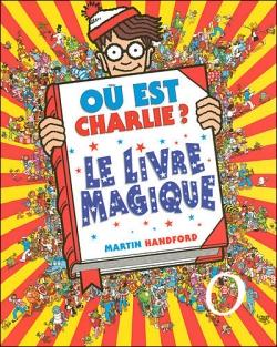 Couverture Où est Charlie ? : Le livre magique