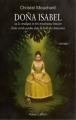 Couverture Dona Isabel ou la véridique et très mystérieuse histoire d'une Créole perdue dans la forêt des Amazones Editions Robert Laffont 2011