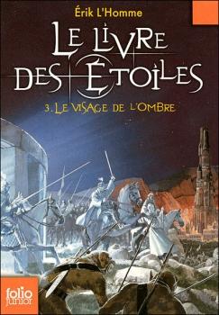 Couverture Le Livre des Étoiles, tome 3 : Le Visage de l'Ombre