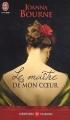 Couverture Le maître de mon coeur Editions J'ai Lu (Pour elle - Aventures & passions) 2011
