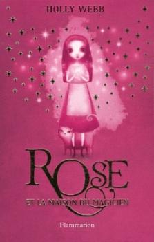 Couverture Rose, tome 1 : Rose et la maison du magicien