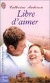 Couverture Les Kendrick et les Coulter, tome 3 : Libre d'aimer Editions J'ai Lu (Amour & destin - Romance d'aujourd'hui) 2002