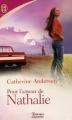 Couverture Les Kendrick et les Coulter, tome 5 : Pour l'amour de Nathalie Editions J'ai Lu (Pour elle - Romance d'aujourd'hui) 2006