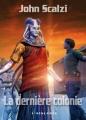 Couverture Le vieil homme et la guerre, tome 3 : La dernière colonie Editions L'Atalante (La Dentelle du cygne) 2008