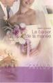 Couverture Mariage pour une rebelle / Le Baiser de la mariée Editions Harlequin (Prélud') 2008