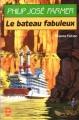 Couverture Le Fleuve de l'éternité, tome 2 : Le bateau fabuleux Editions Le Livre de Poche (Science-fiction) 1992