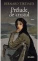 Couverture Prélude de cristal Editions JC Lattès 2011