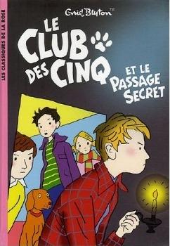 Couverture Le Club des Cinq / Le Club des Cinq et le passage secret