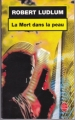 Couverture Jason Bourne, tome 02 : La Mort dans la peau Editions Le Livre de Poche 2003