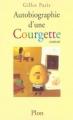 Couverture Autobiographie d'une courgette Editions Plon 2002