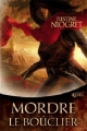 Couverture Mordre le bouclier Editions Mnémos (Icares) 2011