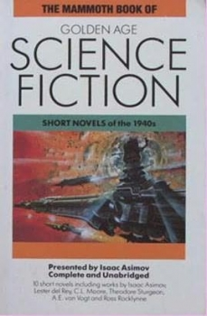Couverture The Mammoth Book of Golden Age Science-Fiction