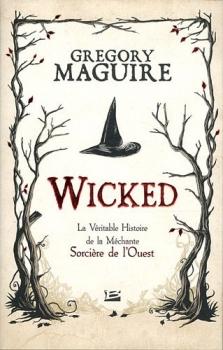 Couverture Wicked, tome 1 : La véritable histoire de la méchante sorcière de l'ouest
