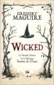 Couverture Wicked, tome 1 : La véritable histoire de la méchante sorcière de l'ouest Editions Bragelonne 2011