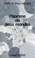 Couverture L'homme de deux mondes Editions Robert Laffont (Ailleurs & demain) 1987