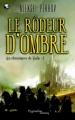 Couverture Les chroniques de Siala, tome 1 : Le rôdeur d'ombre Editions Pygmalion (Fantasy) 2011