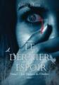 Couverture Le Dernier espoir, tome 1 : Les Dangers de l'ombre Editions Velours 2011