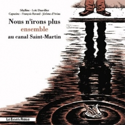 Couverture Nous n'irons plus ensemble au Canal Saint-Martin