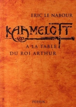 Couverture Kaamelott (Essai), tome 2 : A la table du Roi Arthur