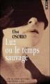 Couverture Luz ou le temps sauvage Editions Points 2010