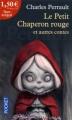 Couverture Le Petit Chaperon rouge et autres contes Editions Pocket 2011