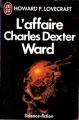 Couverture L'affaire Charles Dexter Ward Editions J'ai Lu (Science-fiction) 1992