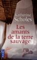 Couverture Les amants de la terre sauvage Editions Pocket 2011