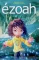 Couverture Le cycle d'Ezoah, tome 1 : Ezoah Editions Intervista  (Cinémascope) 2005