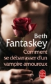 Couverture Comment se débarrasser d'un vampire amoureux Editions Le Livre de Poche (Fantastique) 2011